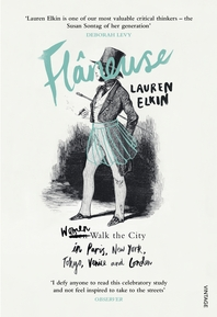 Flaneuse  Women Walk the City in Paris, New York, Tokyo, Venice and London