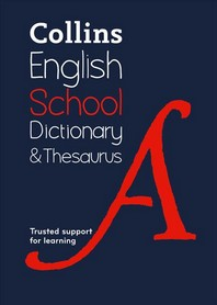 Collins School Dictionary & Thesaurus