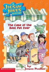 The Case of the Best Pet Ever (A Jigsaw Jones Mystery 22)