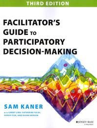 [해외]Facilitator's Guide to Participatory Decision-Making (Paperback)