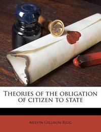 [해외]Theories of the Obligation of Citizen to State (Paperback)