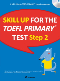 Skill Up for the TOEFL Primary test Step. 2(CD1장포함)