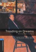 Treading on Dreams (OXFORD BOOKWORMS 5)