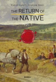 귀향 1부 (토마스 하디 작품) : The Return of the Native, Vol. 1 [영어원서]