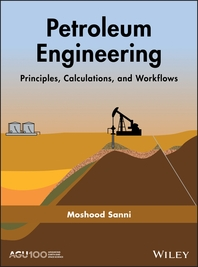 Petroleum Engineering  Principles, Calculations, and Workflows