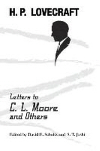 Letters to C. L. Moore and Others