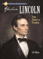 Sterling Biographies, Abraham Lincoln : From Pioneer to President