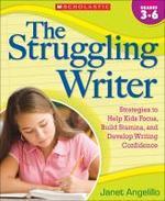The Struggling Writer, Grades 3-6
