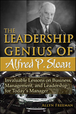 Leadership Genius of Alfred P. Sloan : Invaluable Lessons on Business, Management, And Leadership fo