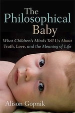 Philosophical Baby : What Children's Minds Tell Us About Truth, Love, and the Meaning of Life #