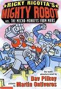 Ricky Ricotta''''s Mighty Robot Vs. the Mecha-Monkeys from Mars