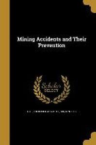 [해외]Mining Accidents and Their Prevention (Paperback)