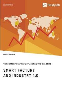 [해외]Smart Factory and Industry 4.0. the Current State of Application Technologies