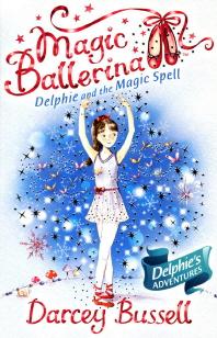 Magic Ballerina. 2 : Dephie And The Magic Spell(CD1장 포함)