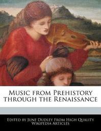 Music from Prehistory Through the Renaissance