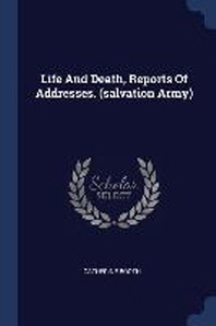 [해외]Life and Death, Reports of Addresses. (Salvation Army)