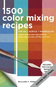 [해외]1,500 Color Mixing Recipes for Oil, Acrylic & Watercolor