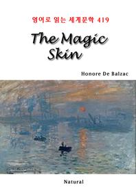 The Magic Skin (영어로 읽는 세계문학 419)