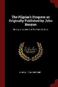 The Pilgrim's Progress as Originally Published by John Bunyan