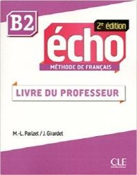 Echo B2 - Methode De Francais - Livre Du Professeur 2ed