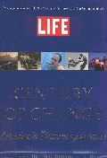 Life : Century of Change : America in Pictures 1900-2000