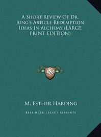 [해외]A Short Review of Dr. Jung's Article Redemption Ideas in Alchemy