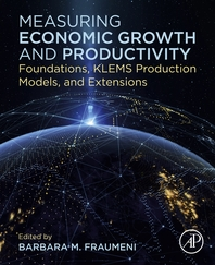 Measuring Economic Growth and Productivity: Foundations, KLEMS Production Models, and Extensions