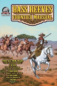 Bass Reeves Frontier Marshal Volume 4