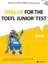Skill Up for the TOEFL Junior Test(Basic)(CD1장포함)