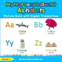 [해외]My First Swazi ( siSwati ) Alphabets Picture Book with English Translations