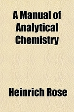 A Manual of Analytical Chemistry