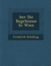 �ber Die Begr�bnisse in Wien