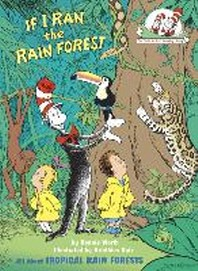 If I Ran the Rainforest (Cat in the Hat's Learning Library)