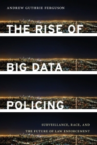 [해외]The Rise of Big Data Policing