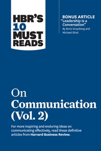 "[해외]Hbr's 10 Must Reads on Communication, Vol. 2 (with Bonus Article ""leadership Is a Conversation"" by Boris Groysberg and Michael Slind) (Hardcover)"