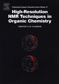 High-Resolution Nmr Techniques in Organic Chemistry (Tetrahedron Organic Chemistry Series, V. 19)