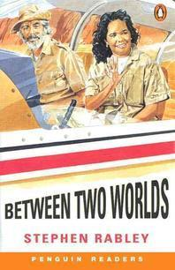 Between Two Worlds(Penguin Readers Easystarts)