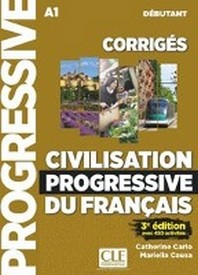 [해외]Civilisation progressive du francais. Niveau debutant - 3eme edition. Corriges