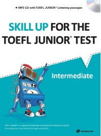 Skill Up for the TOEFL Junior Test(Intermediate)(CD1장포함)