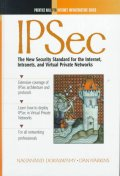 Ipsec : The New Security Standard for the Internet, Intranets, and Vir