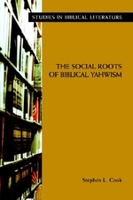 The Social Roots of Biblical Yahwism