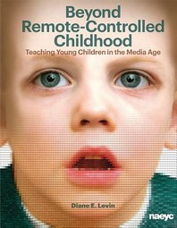 Beyond Remote-Controlled Childhood