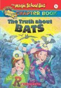The Truth about Bats(The Magic School Bus 1)