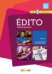 Edito niveau B2 2015 - livre + cd + dvd: Collection Edito