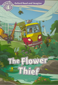 Oxford Read and Imagine. 4: The Flower Thief