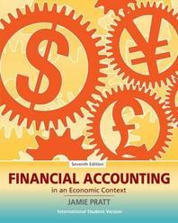 Financial Accounting 7/E: in an economic context