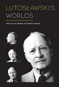 Lutoslawski�s Worlds