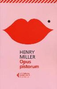 Miller, H: Opus pistorum
