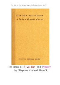 다섯남자와 폼페이 시집.The Book of Five Men and Pompey, by Stephen Vincent Bene`t