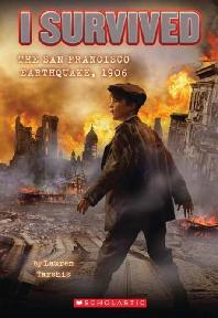 [해외]I Survived the San Francisco Earthquake, 1906 (I Survived #5) (Paperback)